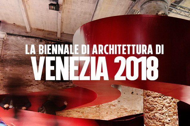 Biennale Architettura di Venezia 2018